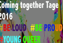 "Coming together Tage 2016 mit ""Coming Out Day"": In bunten Buchstaben #be loud #be proud #young queer"